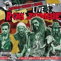 Rob Zombie - Astro-Creep: 2000 Live Songs (live At Riot Fest)