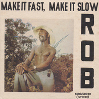 Rob - Make IT Fast, Make IT..