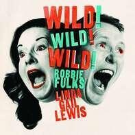 Robbie Fulks /Linda Gail Lewis - Wild! Wild! Wild! (heavyweight Lp+mp3)