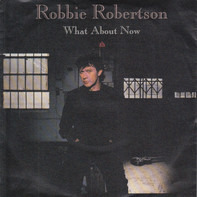 Robbie Robertson - What About Now