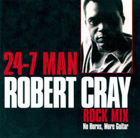 Robert Cray - 24-7 Man (Rock Mix)