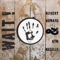 Robert Howard & Kym Mazelle - Wait! / Wait (Beats & Pieces)