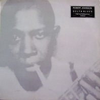 Robert Johnson - Delta Blues: The Alternative Takes