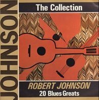 Robert Johnson - 20 Blues Greats