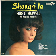Robert Maxwell, His Harp And Orchestra - Shangri-La