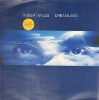 Robert Miles - Dreamland
