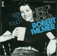 Robert Palmer - Best Of Both Worlds / Keep In Touch