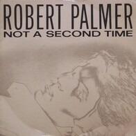 Robert Palmer - Not A Second Time