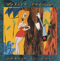 Robert Palmer - Change His Ways