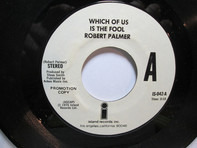 Robert Palmer - Which Of Us Is The Fool
