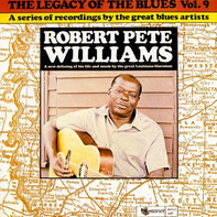 Robert Pete Williams - The Legacy Of The Blues Vol. 9