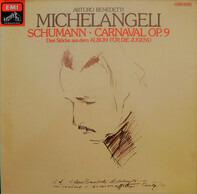 Robert Schumann - Arturo Benedetti Michelangeli - Carnaval Op. 9 • Drei Stücke Aus Dem Album Für Die Jugend