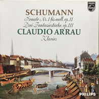 Robert Schumann - Claudio Arrau - Sonata No. 1 In F Sharp Minor, Op. 11 / Drei Fantasiestücke, Op. 111