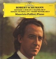 Robert Schumann - Maurizio Pollini - Fantasie C-Dur / Sonate Fis-Moll