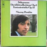 Robert Schumann , Murray Perahia - Davidsbündlertänze, Op. 6 – Fantasiestücke, Op. 12