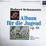 Robert Schumann , Paul Badura-Skoda - Album Für Die Jugend Op. 68