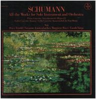 Robert Schumann - Piano Concerto In A Minor, Op. 54, Konzertstuck, Op. 92, Concert Allegro, Op. 134