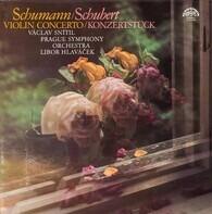 Robert Schumann | Franz Schubert , The Prague Symphony Orchestra , Václav Snítil , Libor Hlaváček - Violin Concerto . Fantasy / Konzertstück . Polonaise