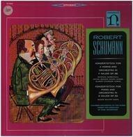 Robert Schumann - Konzertstück For 4 Horns And Orchestra In F Major Op. 86 / Konzertstück For Piano And Orchestra In