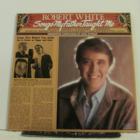 Robert White - Songs My Father Taught Me