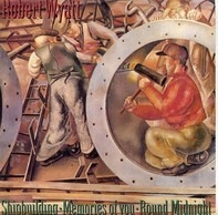 Robert Wyatt - Shipbuilding / Memories Of You / Round Midnight