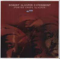 Robert Glasper Experiment - Porter Chops Glasper / Calls