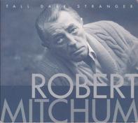 Robert Mitchum - Tall Dark Stranger