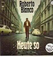 Roberto Blanco - Heute So