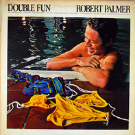 Robert Palmer - Double Fun