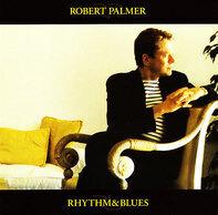 Robert Palmer - Rhythm&Blues