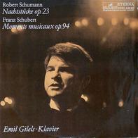Robert Schumann / Franz Schubert - Nachtstücke Op. 23 / Moments Musicaux Op. 94
