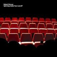 Robert Strauss - Spinning Inside Your Love EP