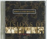 Robin & Linda Williams - Visions of Love