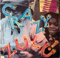 Robin Scott With The African Pioneers - Crazy Zulu !