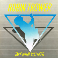 Robin Trower - Take What You Need