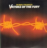 Robin Trower - Victims of the Fury