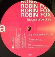 Robin Fox - It's Gonna Be Okay