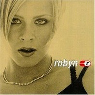 Robyn - Robyn Is Here (for Gsa,UK and