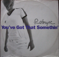 Robyn - You've Got That Something