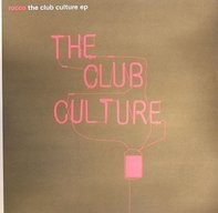 Rocco, DJ Rocco - The Club Culture EP
