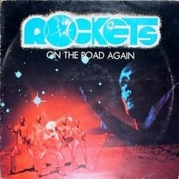 Rockets - On The Road Again