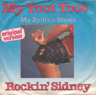 Rockin' Sidney - My Toot Toot / My Zydeco Shoes
