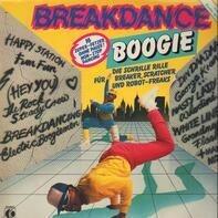 Rocksteady Crew, C.o.D., Whodini et al - Breakdance Boogie