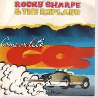 Rocky Sharpe & The Replays - Come On Lets Go