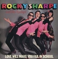 Rocky Sharpe & The Replays - Love Will Make You Fail In School