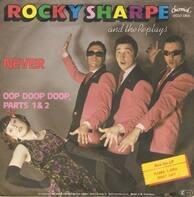 Rocky Sharpe & The Replays - Never / Oop Doop Doop, Parts 1&2