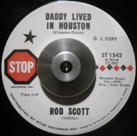 Rod Scott - Daddy Lived In Houston