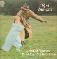 Rod Stewart - An Old Raincoat Won't Ever Let You Down