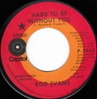 Rod Evans - Hard To Be Without You