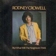 Rodney Crowell - But What Will The Neighbours Think